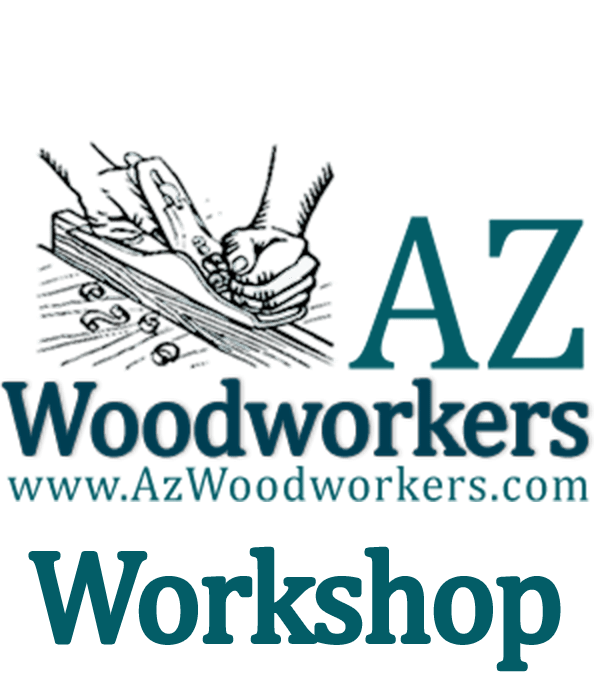AZ Woodworkers Member Meeting (Open to Public)