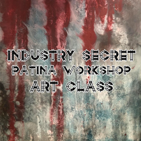 Industry Secret Patina and Freestyle Metal Canvas Workshop