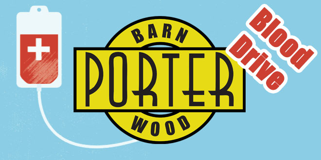 Community Blood Drive Sponsored by: Porter Barn Wood